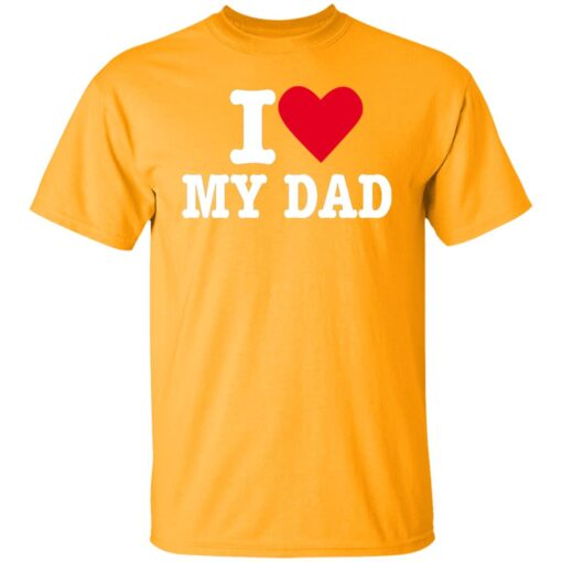 Best Fathers Day Gift 2021, I Love My Dad T-Shirt 3 of Sapelle