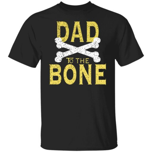 Best Funny Dad Gift Dad To The Bone T-Shirt 1 of Sapelle