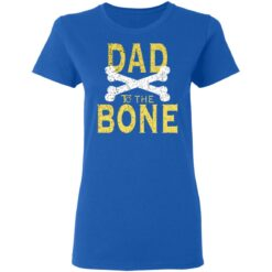 Best Funny Dad Gift Dad To The Bone T-Shirt 39 of Sapelle