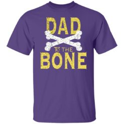 Best Funny Dad Gift Dad To The Bone T-Shirt 23 of Sapelle
