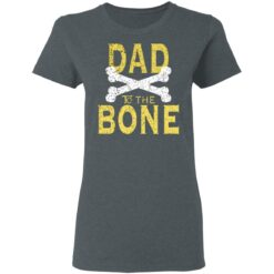 Best Funny Dad Gift Dad To The Bone T-Shirt 29 of Sapelle