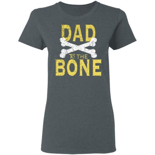 Best Funny Dad Gift Dad To The Bone T-Shirt 9 of Sapelle
