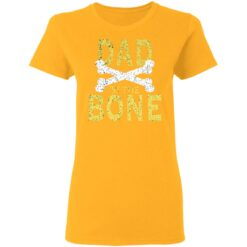 Best Funny Dad Gift Dad To The Bone T-Shirt 31 of Sapelle