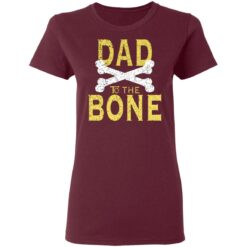 Best Funny Dad Gift Dad To The Bone T-Shirt 33 of Sapelle