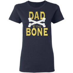 Best Funny Dad Gift Dad To The Bone T-Shirt 35 of Sapelle