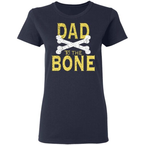 Best Funny Dad Gift Dad To The Bone T-Shirt 12 of Sapelle