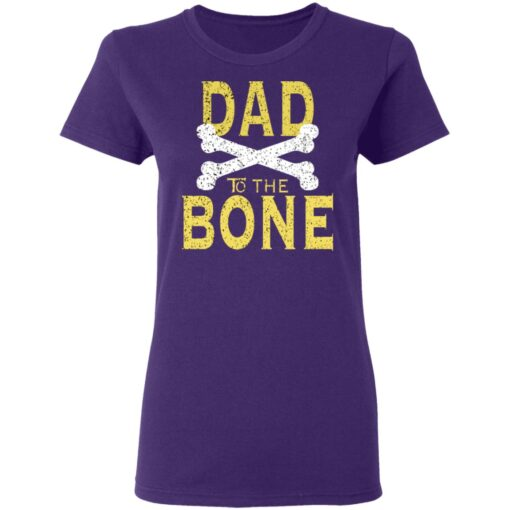 Best Funny Dad Gift Dad To The Bone T-Shirt 13 of Sapelle