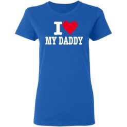 Best Fathers Day Gift 2021, I Love My Daddy T-Shirt 39 of Sapelle
