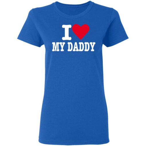 Best Fathers Day Gift 2021, I Love My Daddy T-Shirt 14 of Sapelle