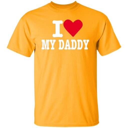 Best Fathers Day Gift 2021, I Love My Daddy T-Shirt 3 of Sapelle