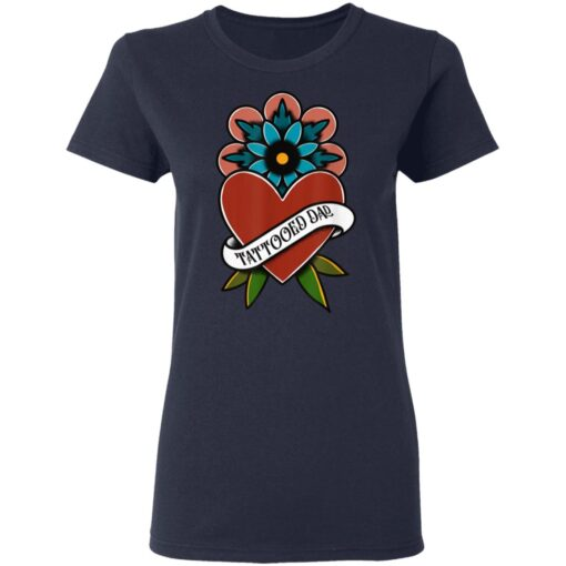 Best Tattooed Flower Gift 2021, Tattooed Dad T-Shirt 12 of Sapelle