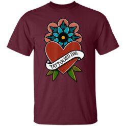 Best Tattooed Flower Gift 2021, Tattooed Dad T-Shirt 19 of Sapelle
