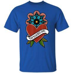 Best Tattooed Flower Gift 2021, Tattooed Dad T-Shirt 25 of Sapelle