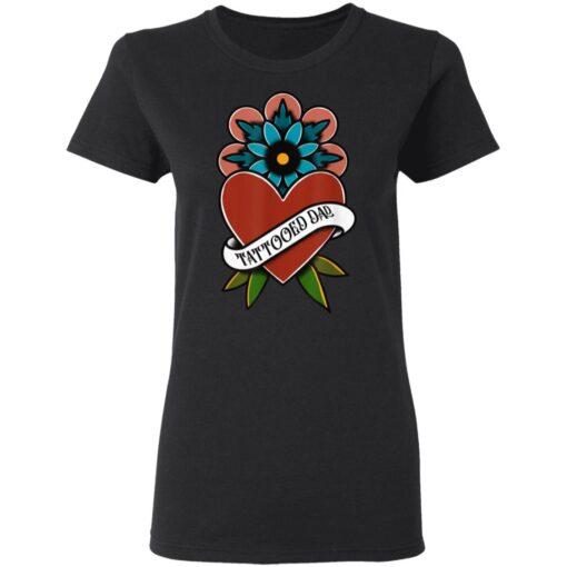 Best Tattooed Flower Gift 2021, Tattooed Dad T-Shirt 8 of Sapelle