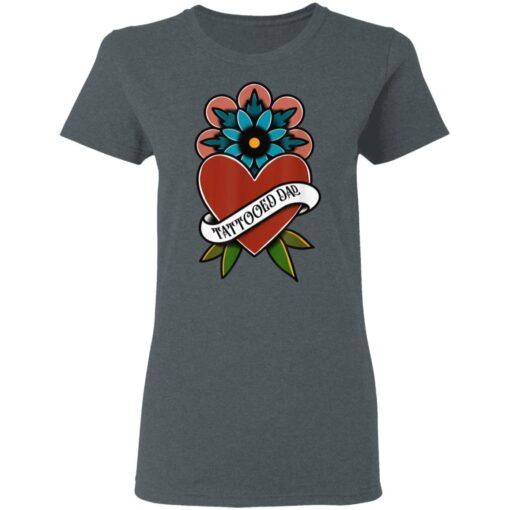 Best Tattooed Flower Gift 2021, Tattooed Dad T-Shirt 9 of Sapelle