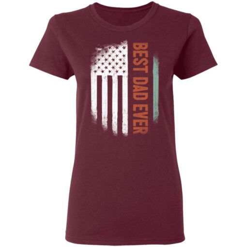 Best Gift For Dad 2021, American Flag Best Dad Ever T-Shirt 11 of Sapelle