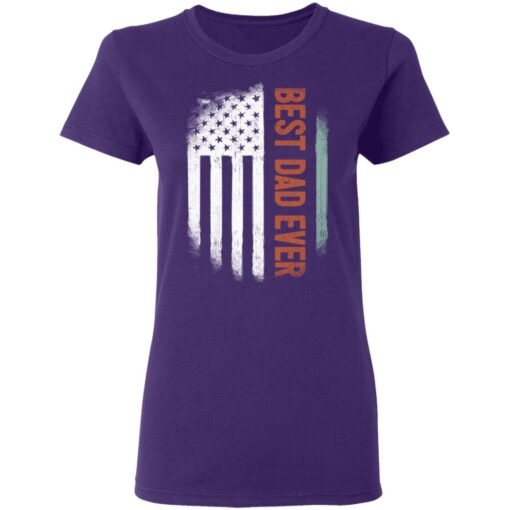 Best Gift For Dad 2021, American Flag Best Dad Ever T-Shirt 13 of Sapelle