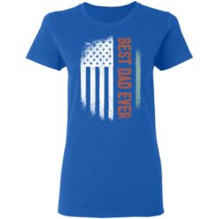 Best Gift For Dad 2021, American Flag Best Dad Ever T-Shirt 39 of Sapelle