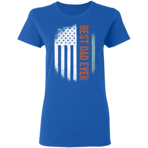 Best Gift For Dad 2021, American Flag Best Dad Ever T-Shirt 14 of Sapelle