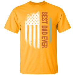 Best Gift For Dad 2021, American Flag Best Dad Ever T-Shirt 17 of Sapelle