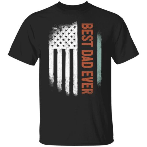 Best Gift For Dad 2021, American Flag Best Dad Ever T-Shirt 1 of Sapelle