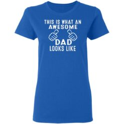 Best Awesome Dad Gifts, Awesome Dad T-Shirt 39 of Sapelle