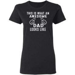 Best Awesome Dad Gifts, Awesome Dad T-Shirt 27 of Sapelle