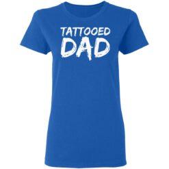 Best Tattooed Man Gift 2021, Tattooed Dad T-Shirt 39 of Sapelle