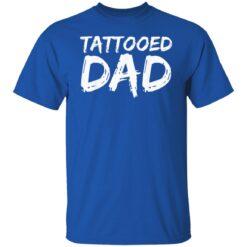 Best Tattooed Man Gift 2021, Tattooed Dad T-Shirt 25 of Sapelle
