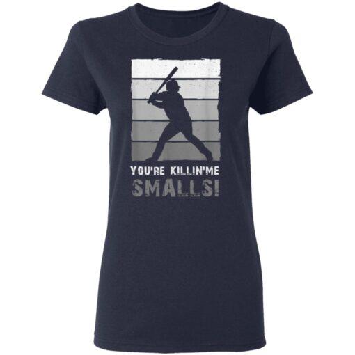 Baseball Gift, You'Re Killing Me Smalls Shirt Dad And Child Tee Shirt T-Shirt 12 of Sapelle