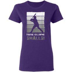 Baseball Gift, You'Re Killing Me Smalls Shirt Dad And Child Tee Shirt T-Shirt 37 of Sapelle