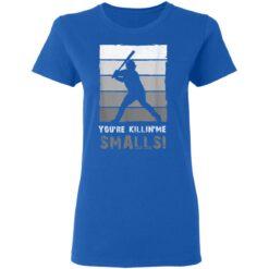 Baseball Gift, You'Re Killing Me Smalls Shirt Dad And Child Tee Shirt T-Shirt 39 of Sapelle