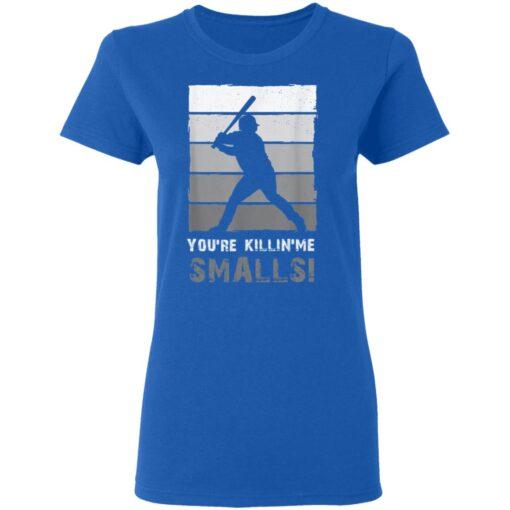 Baseball Gift, You'Re Killing Me Smalls Shirt Dad And Child Tee Shirt T-Shirt 14 of Sapelle