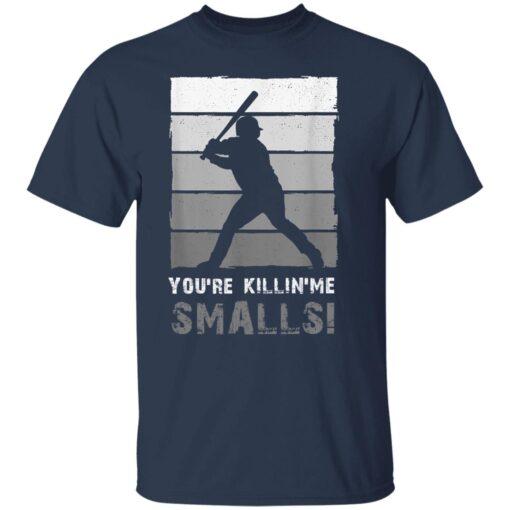 Baseball Gift, You'Re Killing Me Smalls Shirt Dad And Child Tee Shirt T-Shirt 5 of Sapelle