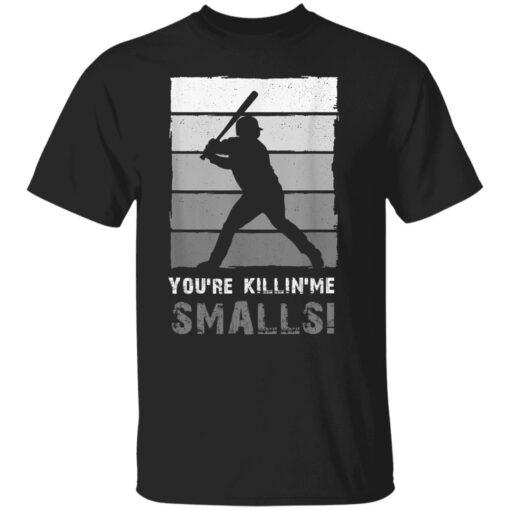 Baseball Gift, You'Re Killing Me Smalls Shirt Dad And Child Tee Shirt T-Shirt 1 of Sapelle