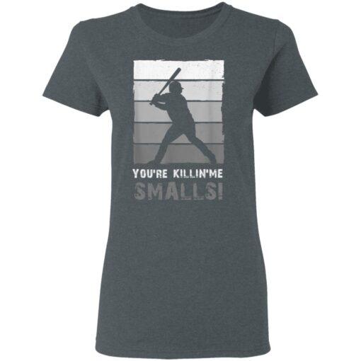 Baseball Gift, You'Re Killing Me Smalls Shirt Dad And Child Tee Shirt T-Shirt 9 of Sapelle