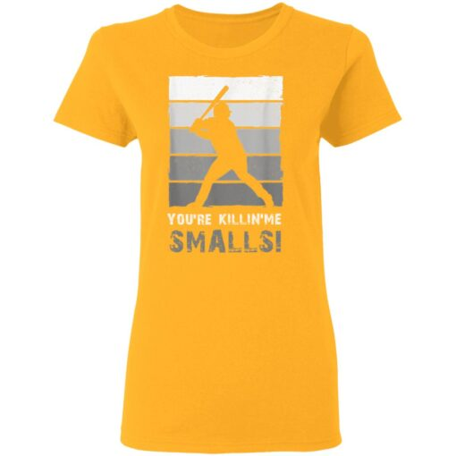 Baseball Gift, You'Re Killing Me Smalls Shirt Dad And Child Tee Shirt T-Shirt 10 of Sapelle