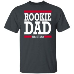 New Father Gift Rookie Dad T-Shirt 15 of Sapelle