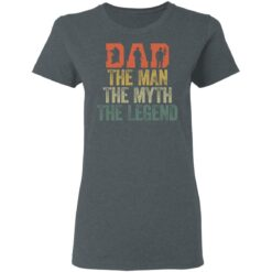 Best Gifts For Navy Dad ,Dad The Man The Myth The Legend T-Shirt 29 of Sapelle