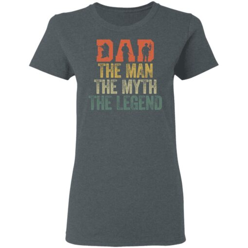 Best Gifts For Navy Dad ,Dad The Man The Myth The Legend T-Shirt 9 of Sapelle