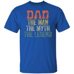 Best Gifts For Navy Dad ,Dad The Man The Myth The Legend T-Shirt 25 of Sapelle