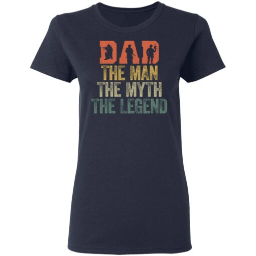 Best Gifts For Navy Dad ,Dad The Man The Myth The Legend T-Shirt 12 of Sapelle