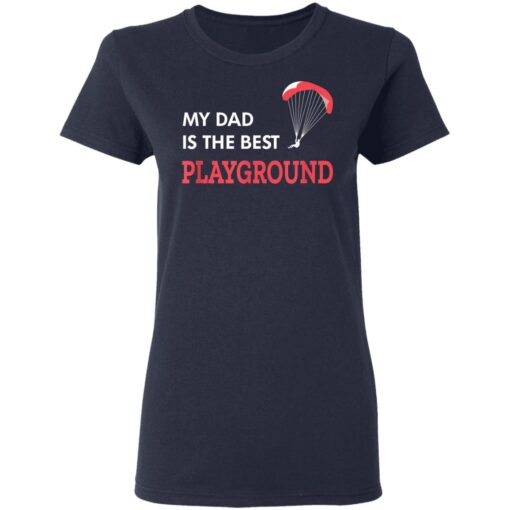 Best Gift For Dad 2021, Parachute My Dad Is The Best Playground T-Shirt 12 of Sapelle