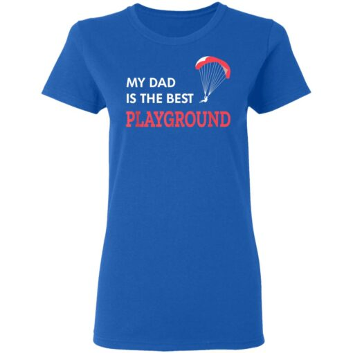 Best Gift For Dad 2021, Parachute My Dad Is The Best Playground T-Shirt 14 of Sapelle