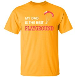 Best Gift For Dad 2021, Parachute My Dad Is The Best Playground T-Shirt 17 of Sapelle