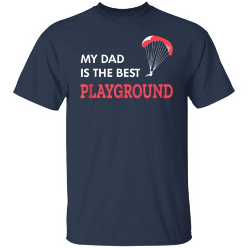 Best Gift For Dad 2021, Parachute My Dad Is The Best Playground T-Shirt 5 of Sapelle