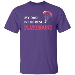 Best Gift For Dad 2021, Parachute My Dad Is The Best Playground T-Shirt 23 of Sapelle