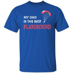 Best Gift For Dad 2021, Parachute My Dad Is The Best Playground T-Shirt 25 of Sapelle