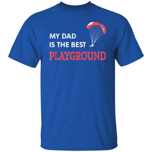 Best Gift For Dad 2021, Parachute My Dad Is The Best Playground T-Shirt 7 of Sapelle
