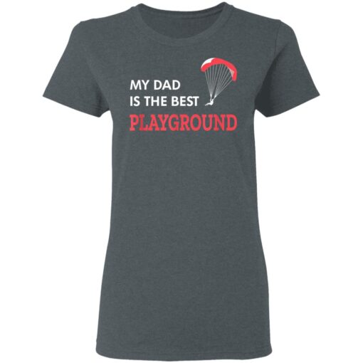 Best Gift For Dad 2021, Parachute My Dad Is The Best Playground T-Shirt 9 of Sapelle